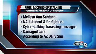 NAU professor indicted for stalking student, firefighters - Video