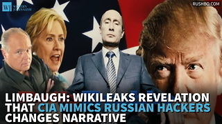 Limbaugh: WikiLeaks Revelation That CIA Mimics Russian Hackers Changes Narrative - Video