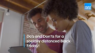 Do's and Don'ts for a socially distanced Black Friday and Cyber Monday