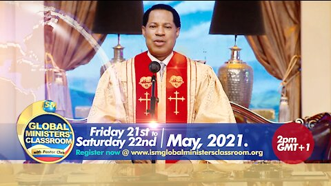 Global Ministers' Classroom with Pastor Chris | May 21 & 22, 2021