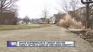 Dexter family targeted by white supremacists after apparent mistaken identity
