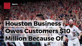 Houston Business Owes Customers $10 Million Because Of Wild World Series Promotion - Video