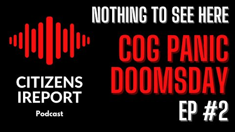 Nothing to See Here Ep#2 - Doomsday and COG Panic