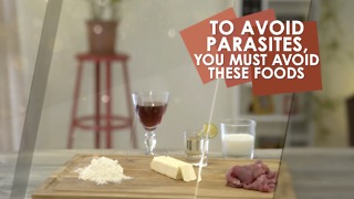 Avoid these foods! And prevent parasites. - Video