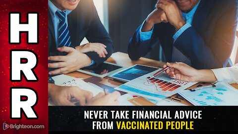 2021 HRR Special Report - NEVER take financial advice from VACCINATED people
