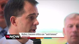 Walker to Foxconn haters: 'Suck Lemons'