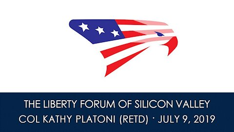 COL. Kathy Platoni (Ret.) ~ The Liberty Forum ~ 7-9-2019