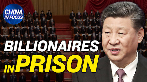 Chinese billionaires' dangerous involvement with regime; 90 y/o justice-seeker detained by police