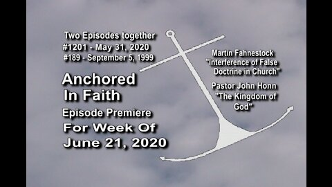 Week of June 21st, 2020 - Anchored in Faith Episode Premiere 1201