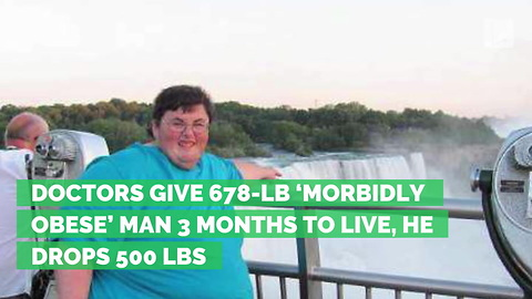 Doctors Give 678-Lb 'Morbidly Obese' Man 3 Months to Live, He Drops 500 Lbs