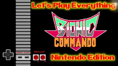 Let's Play Everything: Bionic Commando