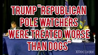 "TRUMP"" REPUBLICANS WERE TREATED WORSE THAN DOGS"""