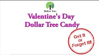 Testing Valentines Day Candy from Dollar Tree | Get it OR Forget it?