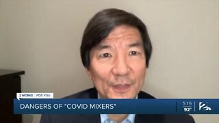 Health experts warn about the dangers of 'COVID mixers'