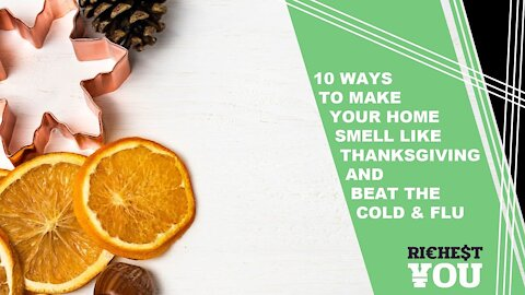 10 Ways to Make Your Home Smell Like Thanksgiving and Beat the Cold & Flu