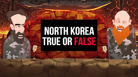 NORTH KOREA TRUE OR FALSE ||BUER BITS||
