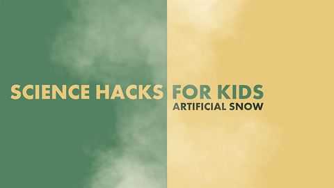 Science Hacks for kids: Artificial Snow