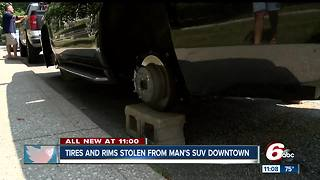 Tires and rims stolen from man's SUV in downtown Indy overnight - Video