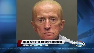 Trial set for man charged with robbing bank