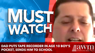Dad Puts Tape Recorder In Age 10 Boy's Pocket, Sends Him To School. - Video