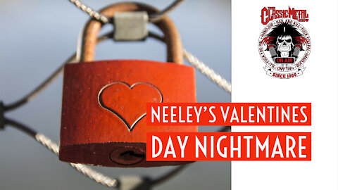 CMS HIGHLIGHT | Neeley's Valentine's Day Nightmare
