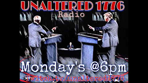 Unaltered 1776 Podcast (Oct.12th, 2020)