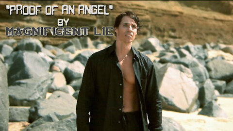 """MAGNIFICENT LIE   """"Proof Of An Angel"""" music video"""