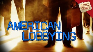 Stuff They Don't Want You To Know: Should Lobbying be Banned? - Video