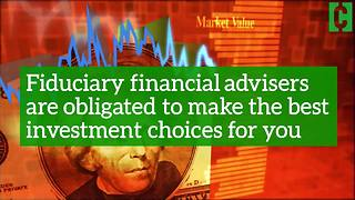 Fiduciary financial advisers are a major key to investing wisely