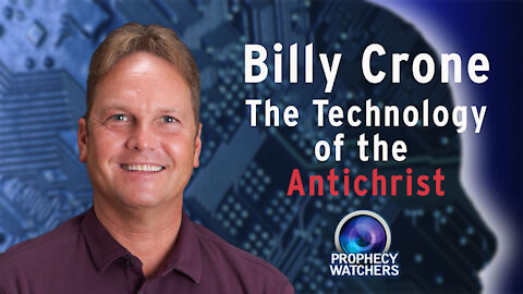 Billy Crone: The Technology of the Antichrist