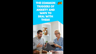 Top 4 Common Anxiety Triggers *