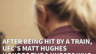 After Being Hit By A Train, UFC's Matt Hughes Honors The 2 Nurses Who Helped Save His Life - Video