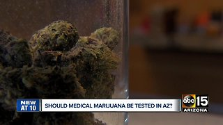 Should medical marijuana be tested in Arizona