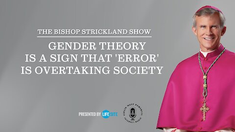 Bishop Strickland: Gender theory is a sign that 'error' is taking over society