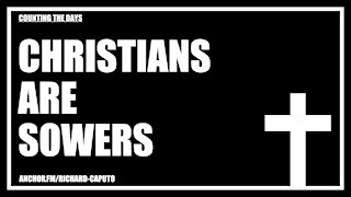 Christians Are Sowers