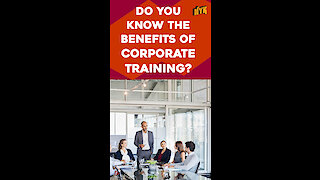 Why Is Corporate Training Necessary? *