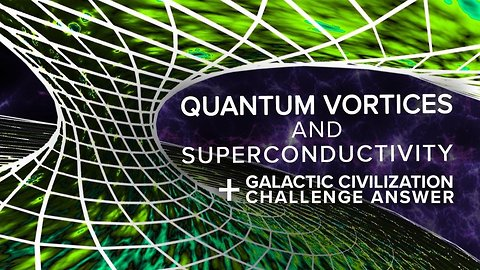 Quantum Vortices and Superconductivity + Challenge Answers