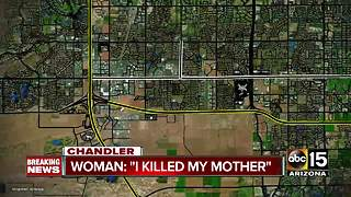 Woman calls Chandler police saying she strangled her mother - Video