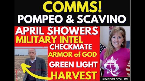 Comms from Scavino & Pompeo - April Shower, Checkmate, Military Intel, Green Light, Harvest 4-13-21