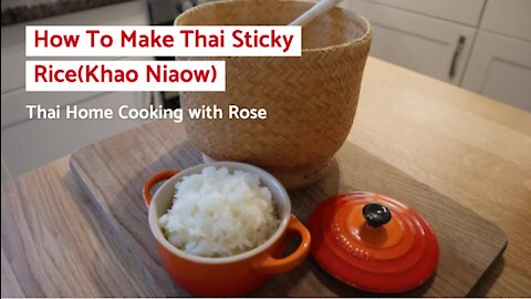 How to make Thai sticky rice (Khao Niaow)