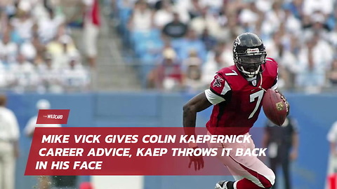 Watch Mike Vick Gives Colin Kaepernick Career Advice, Kaep Throws It Back In His Face