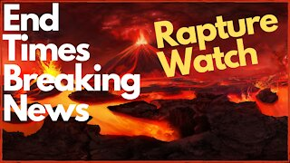 Breaking news and Rapture watch