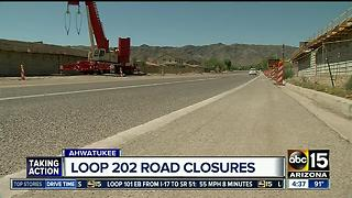 Loop 202 road closures ahead