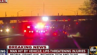 Man hit by vehicle in Peoria in life threatening condition - Video