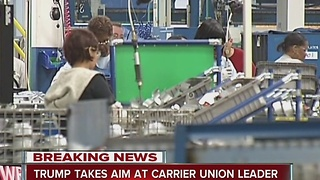 Trump says Carrier union leader