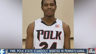 Former Polk State standout wanted in Pennsylvania - Video