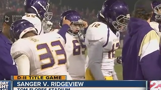 Division II Central Section Final: Ridgeview @ Sanger - Video