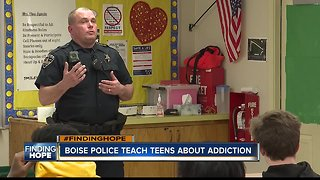 FINDING HOPE: Boise Police teaching teens about dangers of addiction