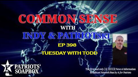 Ep. 398 Tuesday With Todd - The Common Sense Show
