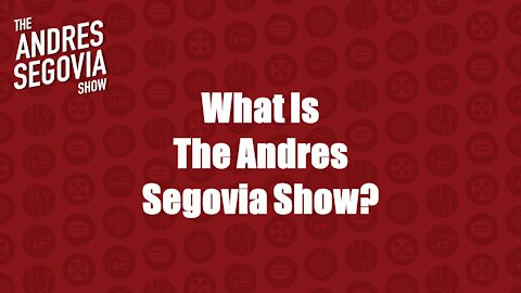 What Is The Andres Segovia Show?